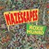 Mazescapes - Roxie Munro