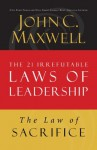 The Law of Sacrifice: Lesson 18 from The 21 Irrefutable Laws of Leadership - John Maxwell