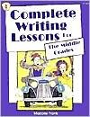 Complete Writing Lessons For The Middle Grades - Marjorie Frank