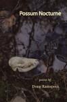 Possum Nocturne - Doug Ramspeck
