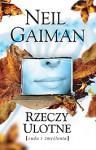 Rzeczy ulotne - Neil Gaiman