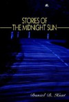Stories of the Midnight Sun - Daniel Hunt