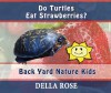 Do Turtles Eat Strawberries: Back Yard Nature Kids - Sharon Delarose, Della Rose