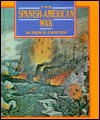 The Spanish-American War: Imperial Ambitions - Alden R. Carter