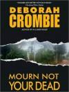 Mourn Not Your Dead - Deborah Crombie, Michael Deehy