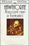 Racconti neri e fantastici - Enzo Giachino, Riccardo Duranti, Nathaniel Hawthorne