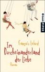 Im Durcheinanderland der Liebe: Roman (German Edition) - François Lelord, Ralf Pannowitsch