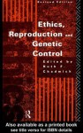 Ethics, Reproduction and Genetic Control - Ruth F. Chadwick