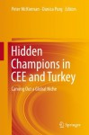 Hidden Champions in CEE and Turkey: Carving Out a Global Niche - Peter McKiernan, Danica Purg