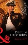 Devil in Dress Blues (Mills & Boon Blaze) (Uniformly Hot! - Book 23) - Karen Foley