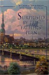 Surprised by the Father's Plan: A Remarkable Story of Faith, Risk, and Adventure - Charles David Kelley, Thomas Kinkade, Luis Palau, Kristen Zetsche
