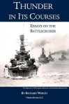 Thunder in Its Courses: Essays on the Battlecruiser - Richard Worth