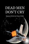 Dead Men Don't Cry - Nancy Fulda
