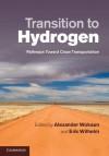 Transition to Hydrogen: Pathways Toward Clean Transportation - Alexander Wokaun, Erik Wilhelm