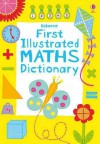First Illustrated Maths Dictionary - Kirsteen Rogers, Karen Tomlins
