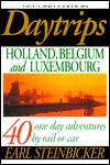 Daytrips Holland, Belgium, and Luxembourg (2nd Edition) - Earl Steinbicker