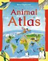 Animal Atlas - Anna Claybourne