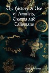 The History & Use of Amulets, Charms and Talismans - Gary R. Varner