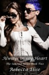Always in my Heart (The Subzero Series) - Rebecca Elise