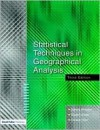 Statistical Techniques in Geographical Analysis - Dennis Wheeler, Gareth Shaw