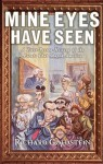 Mine Eyes Have Seen: A First-Person History of the Events That Shaped America - Richard Goldstein