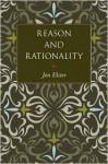 Reason and Rationality - Jon Elster, Steven Rendall