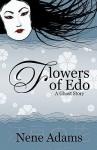 Flowers of Edo: A Ghost Story - Nene Adams