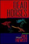 Dead Horses - Pat Hewitt