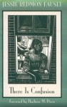 There Is Confusion (Northeastern Library of Black Literature) - Jessie Redmon Fauset, Thadious M. Davis