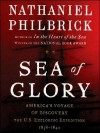Sea of Glory: America's Voyage of Discovery: The U.S. Exploring Expedition, 1838-1842 - Nathaniel Philbrick