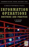 Information Operations - Doctrine and Practice: A Reference Handbook (Contemporary Military, Strategic, and Security Issues) - Christopher Paul