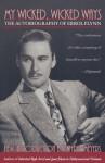 My Wicked, Wicked Ways: The Autobiography of Errol Flynn - Errol Flynn, Jeffrey Meyers