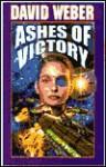 Ashes of Victory (Honor Harrington Series #9) - David Weber, David Mattingly