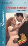 A Princess in Waiting - Carol Grace