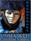 Unmasked - Carolina Valdez