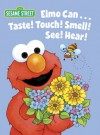 Elmo Can... Taste! Touch! Smell! See! Hear! (Sesame Street) - Michaela Muntean, Maggie Swanson