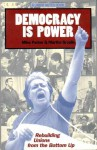 Democracy Is Power: Rebuilding Unions From The Bottom Up - Mike Parker