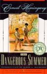 Dangerous Summer - Ernest Hemingway