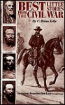 Best Little Stories from the Civil War - C. Brian Kelly, Ingrid Smyer