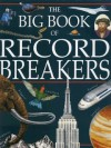 The Big Book Of Record Breakers - Storm Dunlop, Peter Lafferty, David Lambert, Neil Grant