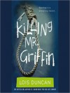 Killing Mr. Griffin (Audio) - Lois Duncan, Dennis Holland