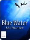 Blue Water - Liz Hunter