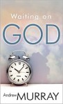 Waiting On God - Andrew Murray