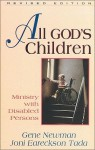 All God's Children: Ministry with Disabled Persons - Gene Newman, Joni Eareckson Tada