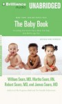 The Baby Book: Everything You Need to Know about Your Baby from Birth to Age Two - William Sears, Martha Sears, Robert W Sears, James Sears, Mel Foster, Sherry Adams Foster