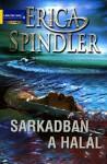 Sarkadban a halál (Hungarian Edition) - Erica Spindler