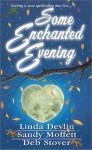 Some Enchanted Evening - Linda Devlin, Sandy Moffett, Deb Stover