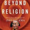 Beyond Religion: Ethics for a Whole World - Dalai Lama XIV, Martin Sheen