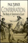 Confirmation: The Baby in Solomon's Court - Paul Turner