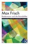 Biedermann und die Brandstifter (Twentieth Century Texts) - FRISCH MAX